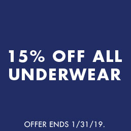 15% off all underwear. Offer ends 1/31/2019.